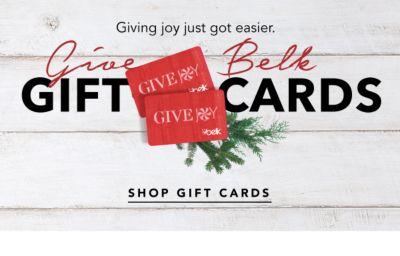 Giving joy just got easier. Give Belk GIFT CARDS | SHOP GIFT CARDS