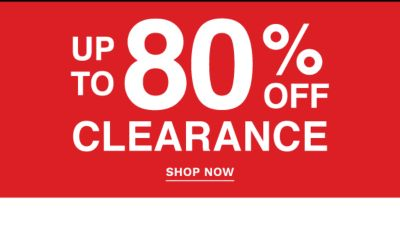 Up to 80% off clearance. Shop Now.