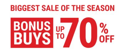 Biggest Sale of the Season | Bonus Buys - Up to 70% off