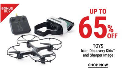 Bonus Buy - Up to 65% off toys from Discovery Kids and Sharper Image. Shop Now.