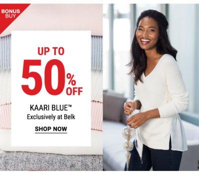 Bonus Buy - Up to 50% off Kaari Blue™ - Exclusively at Belk. Shop Now.