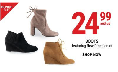 Bonus Buy - 19.99 and up Boots featuring New Directions®. Shop Now.