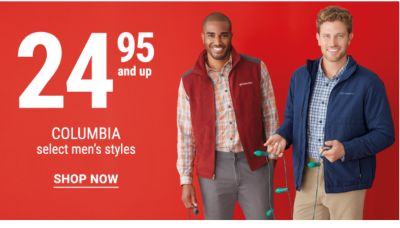 24.95 and up Columbia - select men's styles. Shop Now.