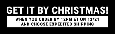 Get it by Christmas! When you order by 12PM ET on 12/21 and choose expedited shipping.