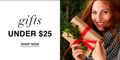 Gifts under $25. Shop Now.
