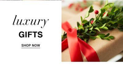 Luxury Gifts. Shop Now.