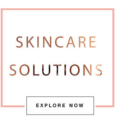 Skincare Solutions | Explore Now