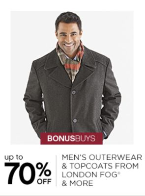 BONUSBUYS | up to 70% OFF MEN'S OUTERWEAR & TOPCOATS FROM LONDON FOG® & MORE