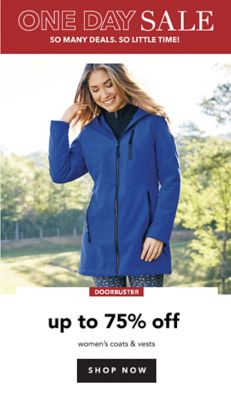 ONE DAY SALE | SO MANY DEALS. SO LITTLE TIME! | DOORBUSTER up to 75% off women's coats & vests | SHOP NOW