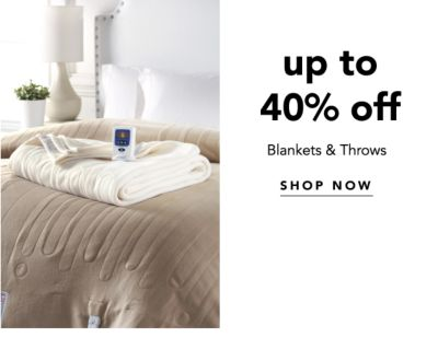 up to 40% off Blankets & Throws | SHOP NOW