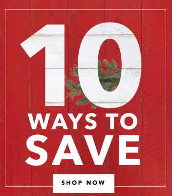 1O WAYS TO SAVE | SHOP NOW