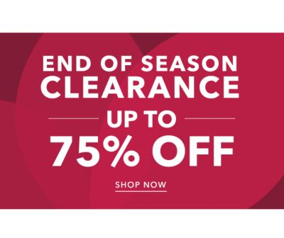 END OF SEASON CLEARANCE UP TO 75% OFF | SHOP NOW