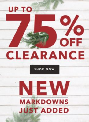 UP TO 75% OFF CLEARANCE | SHOP NOW | NEW MARKDOWNS JUST ADDED