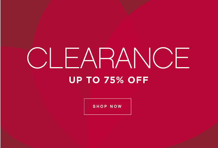 CLEARANCE UP TO 75% OFF | SHOP NOW