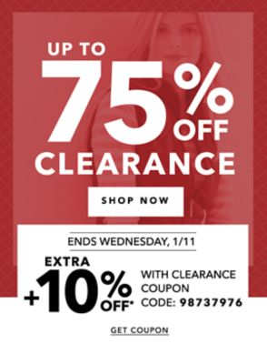 UP TO 75% OFF CLEARANCE | SHOP NOW | ENDS WEDNESDAY, 1/11 | EXTRA +10% OFF* WITH CLEARANCE COUPON CODE: 98737976 | GET COUPON