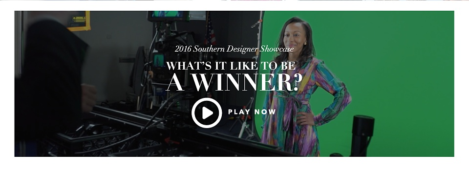 2016 Southern Designer Showcase What's It Like To Be A Winner? Play Now