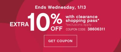 Ends Wednesday, 1/13 | EXTRA 10% OFF with clearance shopping pass* | *exclusions apply | COUPON CODE: 38606311 | GET COUPON