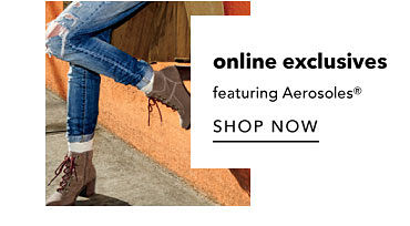 online exclusives featuring Aerosoles® Shop Now
