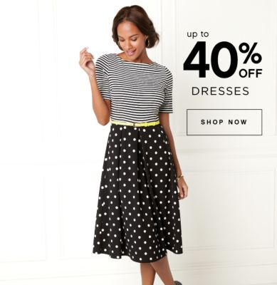 up to 40% OFF DRESSES | SHOP NOW