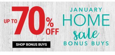 January Home Sale Bonus Buys - Up to 70% off. Shop Bonus Buys.