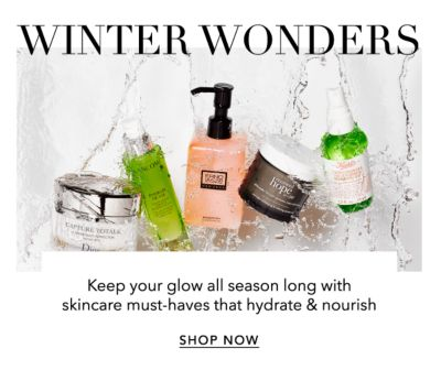 Winter Wonders - Keep your glow all season long with skincare must-haves that hydrate & nourish. Shop Now.