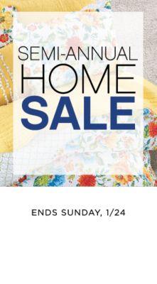 SEMI-ANNUAL HOME SALE | ENDS SATURDAY, 1/23