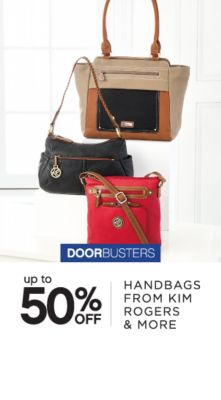 DOORBUSTERS | up to 50% OFF | HANDBAGS FROM KIM ROGERS & MORE