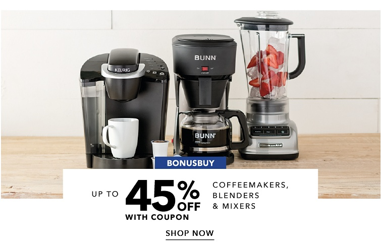 BonusBuy Up To 45% Off With Coupon CoffeeMakers, Blenders & Mixers | shop now