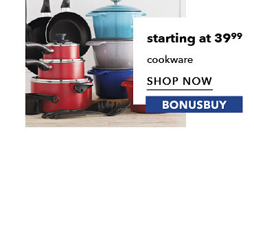 BonusBuy 39.99 cookware | shop now