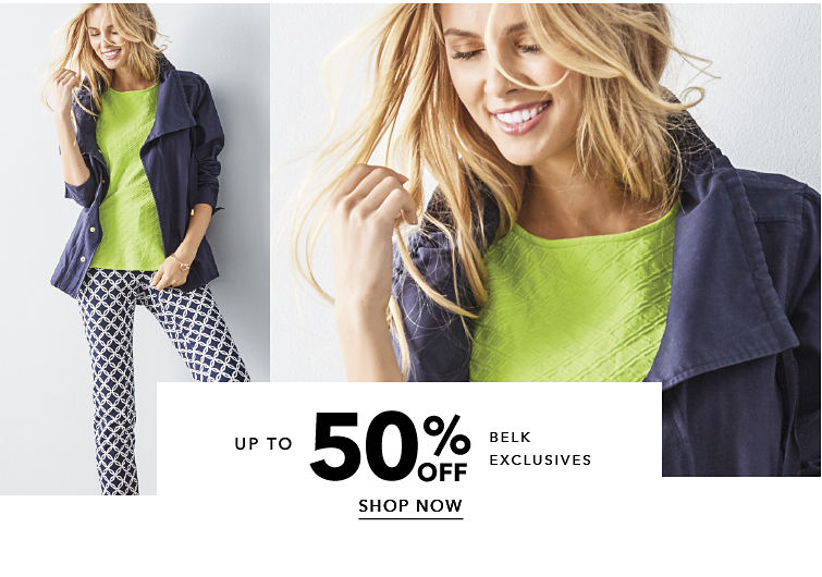 up to 50% off Belk Exclusives - SHOP NOW