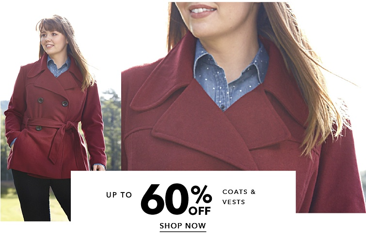 Up to 60 percent off Coats and Vests. Shop Now.