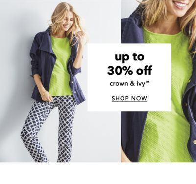 Up to 30% off crown & ivy™. Shop Now.