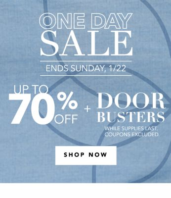 ONE DAY SALE - ENDS SUNDAY, 1/22 - UP TO 70% OFF + DOORBUSTERS {While Supplies last. Coupons Excluded.}. Shop Now.
