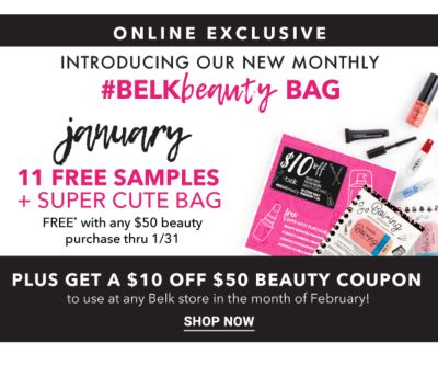 Online Exclusive! Introducing our new monthly #Belkbeauty Bag. January - 11 free samples + super cute bag {Free* with any $50 beauty purchase thru 1/31} - Plus get a $10 off $50 beauty coupon to use at any Belk store in the month of February! Shop Now.