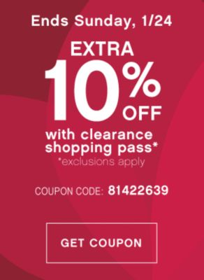 Ends Sunday, 1/24 | EXTRA 10% OFF with clearance shopping pass* | *exclusions apply | COUPON CODE: 81422639 | GET COUPON