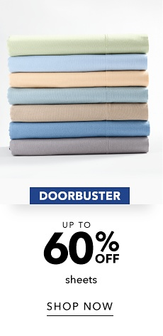 Doorbusters - Up to 60% off Sheets - Shop Now