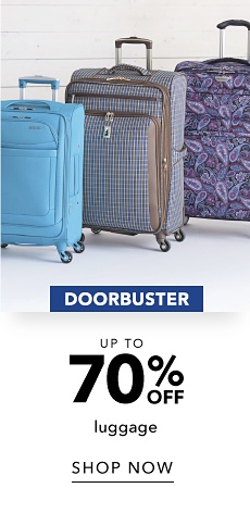Doorbusters - Up to 70% off Luggage - Shop Now