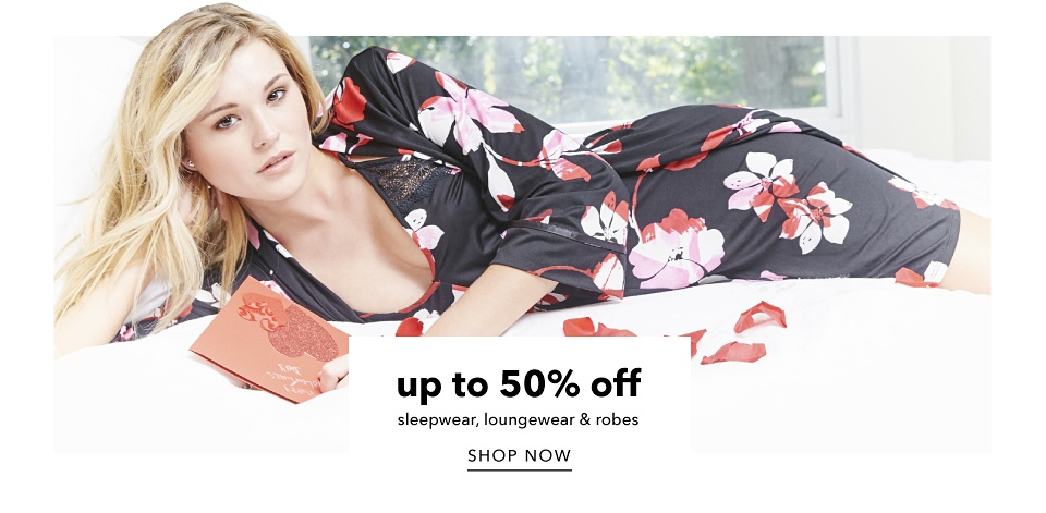 Up to 50% off Sleepwear, Loungewear, & Robes - Shop Now