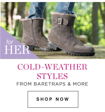COLD-WEATHER STYLES FEATURING BARETRAPS & MORE| SHOP NOW