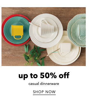 Up To 50% Off Casual Dinnerware | shop now