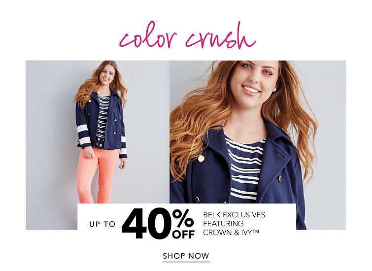 Color Crush - up to 40% off featuring Belk Exclusives featuring Crown & Ivy™ - SHOP NOW