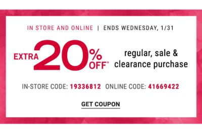 Extra 20% off* regular, sale & clearance purchase | In Store and Online - Ends Wednesday, 1/31 {In-Store Code: 19336812 | Online Code: 41669422} Get Coupon.