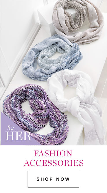 FASHION ACCESSORIES | FOR HER | SHOP NOW