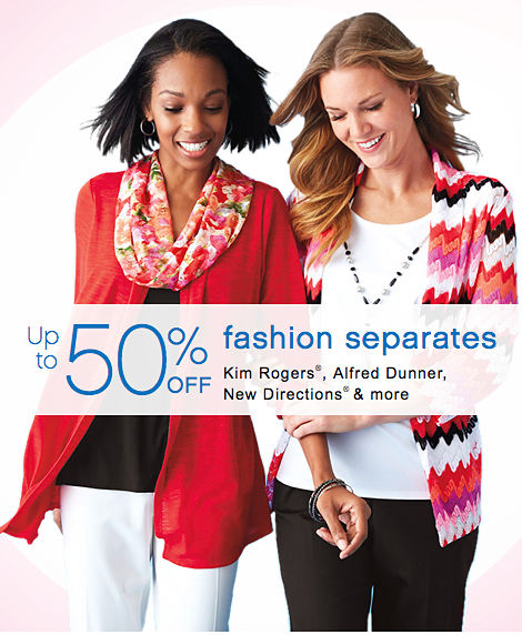 Up to 50% off fashion separates   Kim Rogers®, Alfred Dunner, New Directions® & more