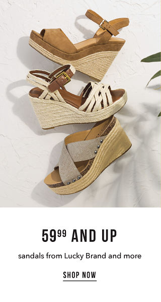 59.99 and Up Sandals from Lucky Brand and More - Shop Now