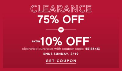 CLEARANCE - 75% off + extra 10% off* clearance purchase with coupon code: 45183413 - Ends Sunday, 3/19. Get Coupon.