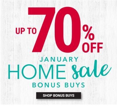 Up to 70% off - January Home Sale Bonus Buys. Shop Bonus Buys.