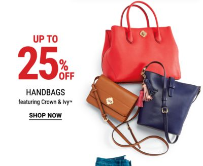 Up to 25% off handbags, featuring Crown & Ivy™. Shop Now.