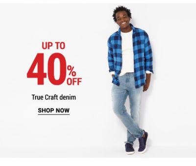 Up to 40% off True Craft denim. Shop Now.