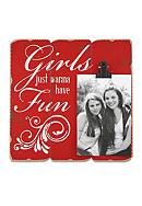 Fetco Home Decor Girls Just Wanna have Fun 4 x 6